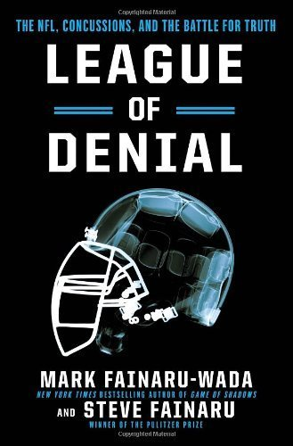 League of Denial: The NFL, Concussions and the Battle for Truth by Fainaru-Wada, Mark, Fainaru, Steve (October 8, 2013) Hardcover PDF