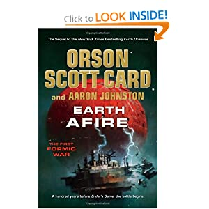 Earth Afire (The First Formic War) by Orson Scott Card and Aaron Johnston