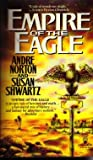 Empire of the Eagle (0312851693) by Norton, Andre
