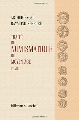Traité de numismatique du Moyen âge: Tome 1 par Arthur Engel