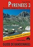 echange, troc Roger Büdeler - Pyrénées 3 - Pyrénées Est Espagnoles: Val d'Aran - Núria. Les 50 plus belles randonnées.