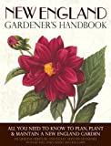 img - for New England Gardener's Handbook: All You Need to Know to Plan, Plant & Maintain a New England Garden - Connecticut, Main by Heriteau, Jacqueline, Hunter Stonehill, Holly (2012) Paperback book / textbook / text book