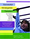 Successful kindergarten transition :  your guide to connecting children, families, & schools /