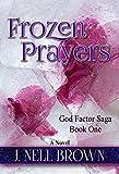 Frozen Prayers (God Factor Saga Book 1)