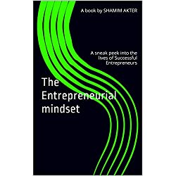 The Entrepreneurial mindset: A sneak peek into the lives of Successful Entrepreneurs