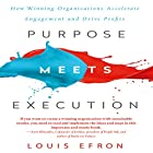 Purpose Meets Execution: How Winning Organizations Accelerate Engagement and Drive Profits Hörbuch von Louis Efron Gesprochen von: Louis Efron, Timothy Danko