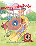 Because It's My Body!: Keep 'Em Safe Series: Anxiety-Free Learning for Children