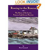 Rowing To The Rescue: The Story of Ida Lewis, Famous Lighthouse Heroine