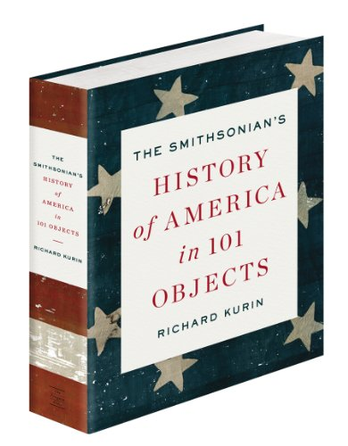 Download The Smithsonian's History of America in 101 Objects