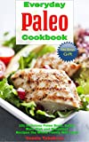 Everyday Paleo Cookbook: 101 Delicious Paleo Soup, Salad, Main Dish and Breakfast Recipes the Whole Family Will Love! (FREE BONUS: 20 Superfood Smoothies ... Easy Gluten-free Recipes) (English Edition)