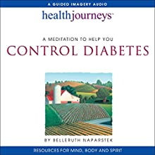 Meditation to Help You Control Diabetes Speech by Belleruth Naparstek Narrated by Belleruth Naparstek