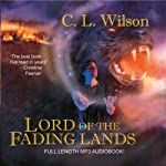 Lord of the Fading Lands: Tairen Soul, Book 1 (       UNABRIDGED) by C. L. Wilson Narrated by Stephanie Riggio
