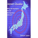 Japan Quake: Why Do Humans Live in Dangerous Places?by Simon Saint