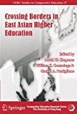 Crossing Borders in East Asian Higher Education (Cerc Studies in Comparative Education) (9628093983) by Chapman, David