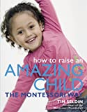 img - for How To Raise An Amazing Child the Montessori Way book / textbook / text book