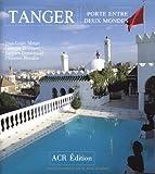 Jean-Louis Miege Tanger, Porte Entre Deux Mondes