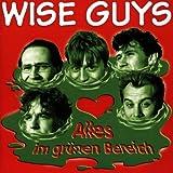 """Alles im Gr�nen Bereichvon """"Wise Guys"""""""