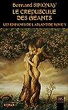 LE CREPUSCULE DES GEANTS (LES ENFANTS DE L'ATLANTIDE t. 3)