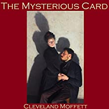 The Mysterious Card: And the Card Unveiled (       UNABRIDGED) by Cleveland Moffett Narrated by Cathy Dobson