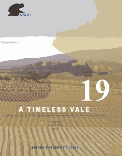 A Timeless Vale: Archaeology and Related Studies of the Jordan Valley (Amsterdam University Press - Amsterdam Archaeolog