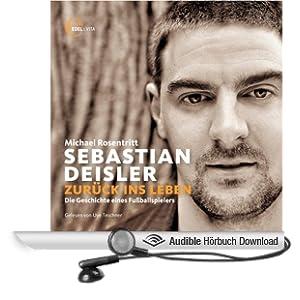 Sebastian Deisler. Zur�ck ins Leben