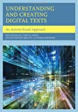 img - for Understanding and Creating Digital Texts: An Activity-Based Approach book / textbook / text book
