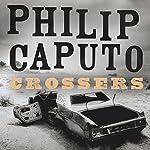 Crossers: A Novel | Philip Caputo
