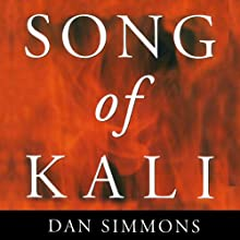 Song of Kali (       UNABRIDGED) by Dan Simmons Narrated by Mark Boyett