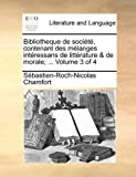 Bibliotheque de société, contenant des mélanges intéressans de littérature & de morale; ...  Volume 3 of 4 (French Edition)