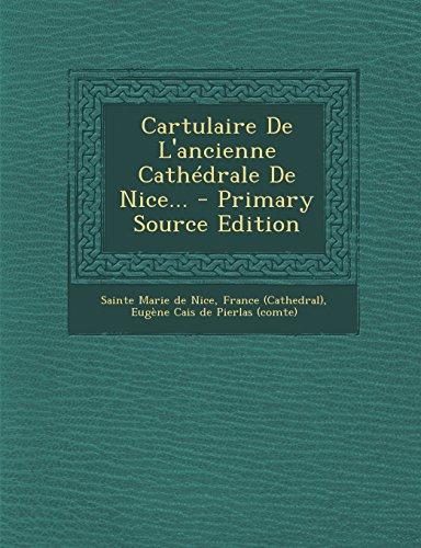 Cartulaire De L'ancienne Cathédrale De Nice...