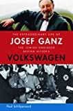 img - for The Extraordinary Life of Josef Ganz: The Jewish Engineer Behind Hitler's Volkswagen book / textbook / text book
