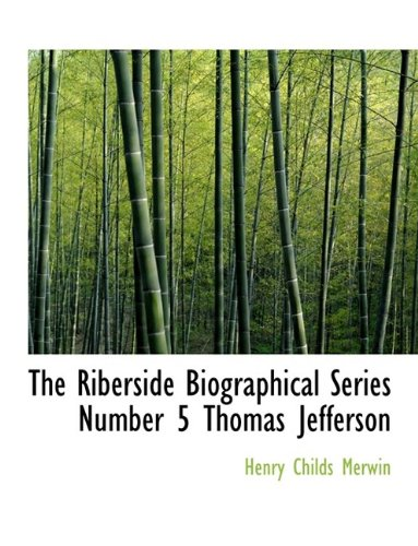 The Riberside Biographical Series Number 5 Thomas Jefferson