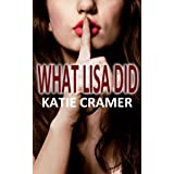 What Lisa Did (Cuckolding Erotica) (Hotwife and Cuckold Stories)by Katie Cramer