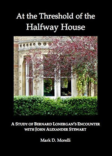 Image for publication on At the Threshold of the Halfway House: Bernard Lonergan's Encounter with John Alexander Stewart