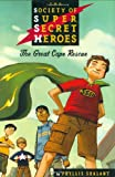 The Great Cape Rescue (The Society of Super Secret Heroes, Book 1) (0525474048) by Shalant, Phyllis