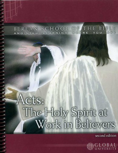 Acts: The Holy Spirit at Work in Believers, An Independent-Study Textbook (Berean School of the (Work At Spirit)