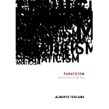 Fanaticism: On the Uses of an Ideaby Alberto Toscano