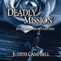 A Deadly Mission: An Olympia Brown Mystery, Book 1 (       UNABRIDGED) by Judith Campbell Narrated by Lois Johnson