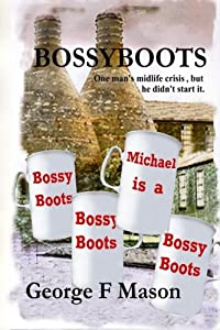 Bossyboots: One Man's Mid-Life Crisis