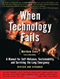 img - for By Matthew Stein When Technology Fails: A Manual for Self-Reliance, Sustainability, and Surviving the Long Emergency, (2e) book / textbook / text book