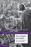War, Religion and Empire: The Transformation of International Orders (Cambridge Studies in International Relations)