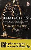 Montségur, 1201 : Les aventures de Guilhem d'Ussel, chevalier troubadour