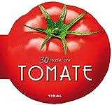 30 recetas con tomate / 30 recipes with tomatoes (Cocina Con Forma)