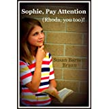 Sophie, Pay Attention (Rhoda, You Too)! (Kingdom Kids) ~ Susan Barnett Braun