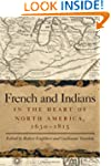 French and Indians in the Heart of No...