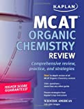 Kaplan MCAT Organic Chemistry Review: Comprehensive Review, Practice, and Strategies