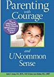 img - for Parenting With Courage and Uncommon Sense book / textbook / text book