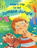 Albie's Trip to the Jumble Jungle Robert Skutch