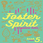 Foster Spirit: Aging Out Book 5 | Angelica Kate