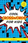 Cool Crosswords for Kids: 73 Super Pu...